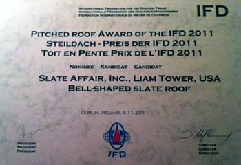 Liam Tower, Slate Affair, Inc. IFD Pitched Roof Award 2011